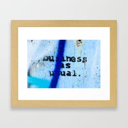 Buisness as Usual Framed Art Print