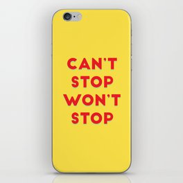 Can't Stop, Won't Stop iPhone Skin