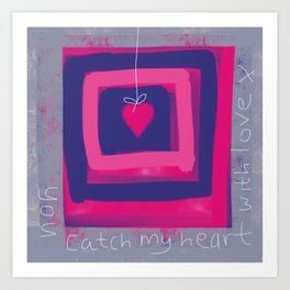 You catch my heart with love Art Print