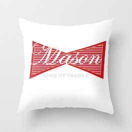 Mason Bricklayer King of Trades Throw Pillow