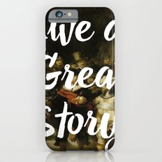 LIVE A GREAT STORY iPhone 6s Slim Case