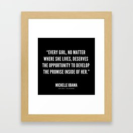 """Every girl, deserves the opportunity to develop the promise inside of her"" Framed Art Print"