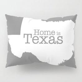 Home is Texas Pillow Sham