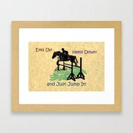 Eyes Up! Heels Down! & Just Jump It! Equestrian Framed Art Print