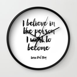 I Believe In The Person I Want To Became,Inspirational Quote,Motivational Wall Clock
