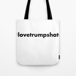 #lovetrumpshate Tote Bag