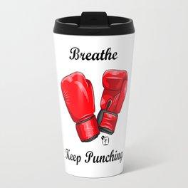 Breath and Keep Punching Travel Mug