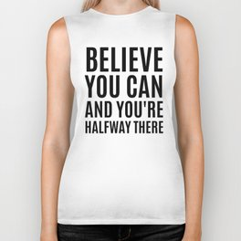 BELIEVE YOU CAN AND YOU'RE HALFWAY THERE Biker Tank