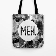 Meh. (B&W) Tote Bag