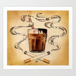 Cigarettes and Chocolate Milk Art Print