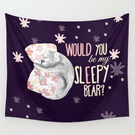 Would you be my sleepy bear? (c) 2017 Wall Tapestry