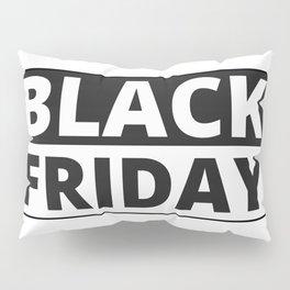 Black Friday Pillow Sham