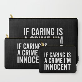 Caring Is A Crime Funny Quote Carry-All Pouch