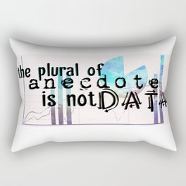 The Plural of Anecdote is NOT Data (color) Rectangular Pillow