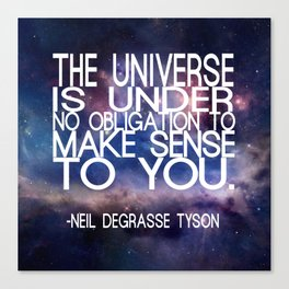 Neil DeGrasse Tyson Quote - Universe Canvas Print