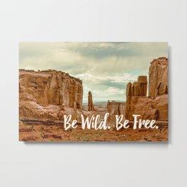 Be Wild Be Free - Utah Metal Print