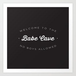 The Babe Cave Art Print