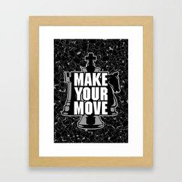 Make Your Move Chess Framed Art Print