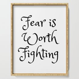 Fear is Worth Fighting Serving Tray