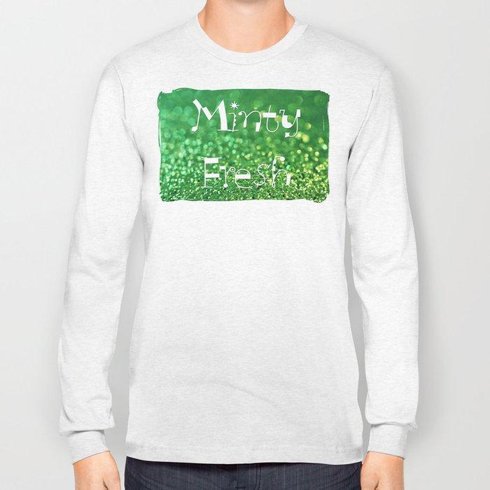 Minty Fresh... Long Sleeve T-shirt