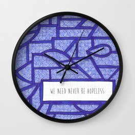 We Need Never Be Hopeless Wall Clock