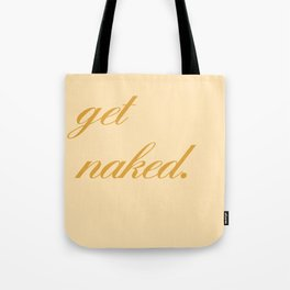 get naked Tote Bag