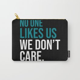 Philly Bird Gang No One Likes Us We Don't Care Carry-All Pouch