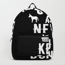Keep Calm And Never Bluff A Donkey Backpack