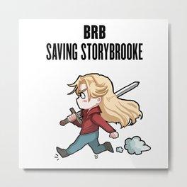 BRB -- Saving Storybrooke Metal Print