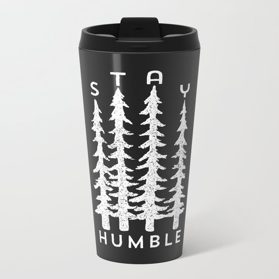 Stay Humble Metal Travel Mug