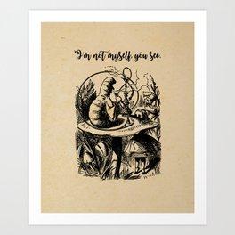 Not Myself - Lewis Carroll - Alice in Wonderland Art Print