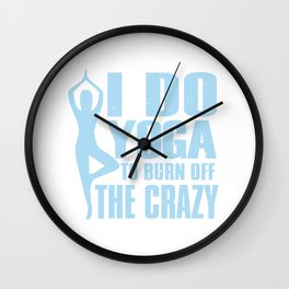 Yoga takes away the Crazy! Wall Clock