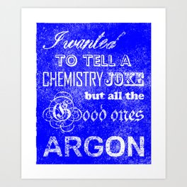 Chemistry Joke Art Print