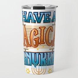 Hanukkah Magic Have a Magical Hanukkah Travel Mug
