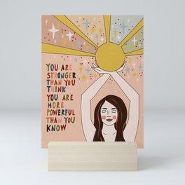 Stronger than you think Mini Art Print