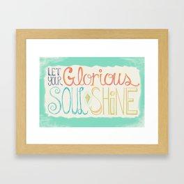 Let Your Glorious Soul Shine Framed Art Print