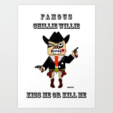 western famous chillie willie Art Print