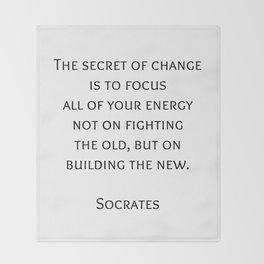 The secret of change - Socrates Greek Philosophy Quote Throw Blanket
