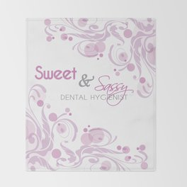 Sweet and Sassy Dental Hygienist Throw Blanket