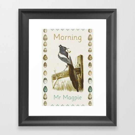 Morning Mr Magpie Framed Art Print