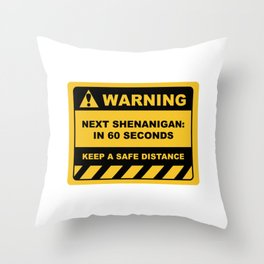 Funny Human Warning Label / Sign NEXT SHENANIGAN: IN 60 SECONDS Sayings Sarcasm Humor Quotes Throw Pillow