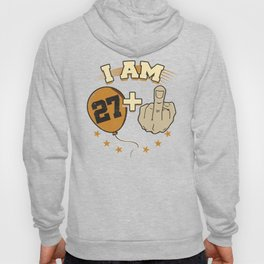 I Am 27 Plus Middle Finger 28th Birthday Hoody