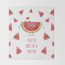 You're one in a melon Throw Blanket