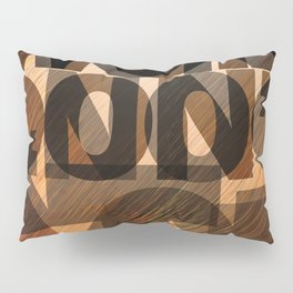 CAN'T WON'T DON'T STOP Pillow Sham
