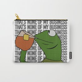 Kermit Inspired Meme King Sipping Tea But That's None of My Business Carry-All Pouch
