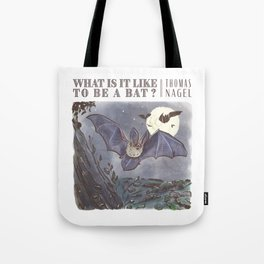 What Is It Like to Be a Bat? Tote Bag
