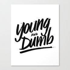young & dumb Canvas Print