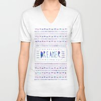 dreamer V-neck T-shirts featuring DREAMER by Bianca Green