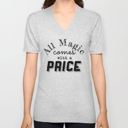 All Magic Comes at a Price Unisex V-Neck