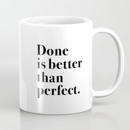Done is better than perfect Coffee Mug